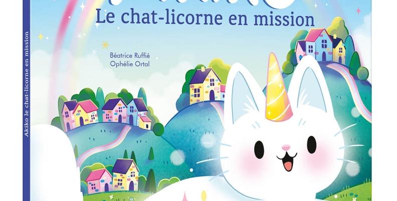 Mes p'tits albums - Akiko le chat-licorne en mission