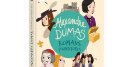 Alexandre Dumas Romans d'aventures