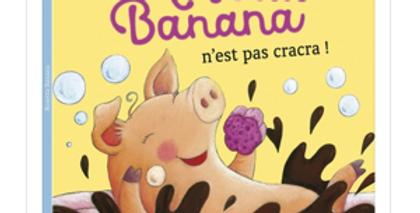 Mes p'tits albums - Rosetta Banana n'est pas cracra !