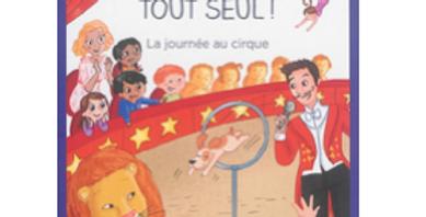 Je lis tout seul - La journée au cirque