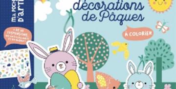 Ma pochette d'artiste - Mes décorations de Pâques à colorier