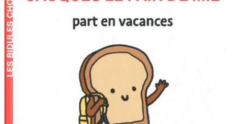 Les bidules chouettes - Jacques le pain de mie
