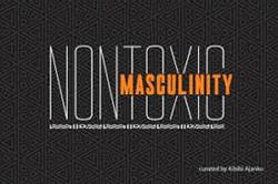 Non-Toxic Masculinity