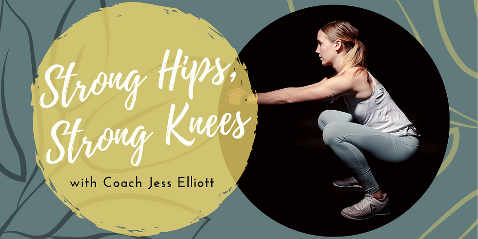 Strong Hips, Strong Knees - $25