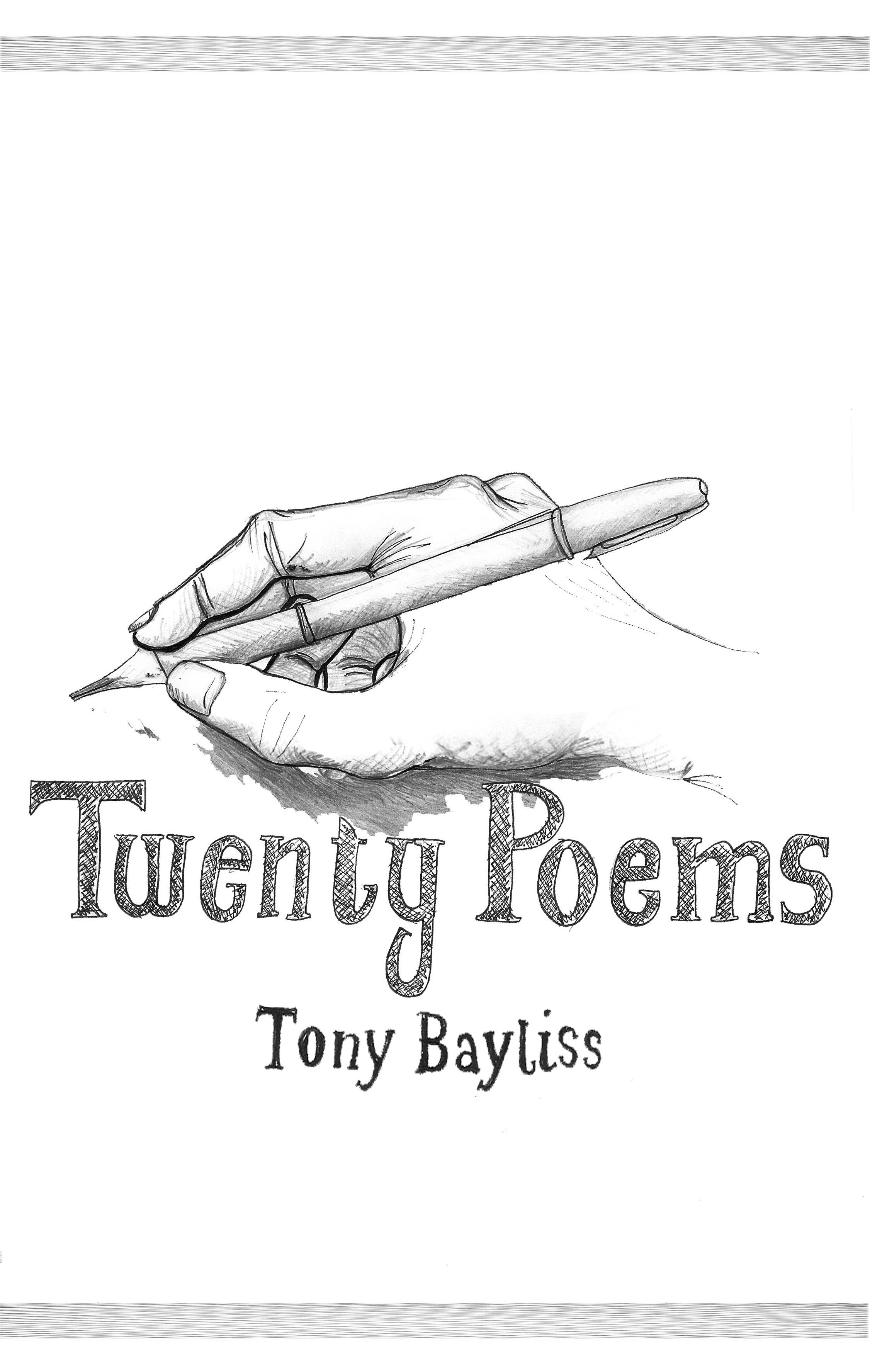 Twenty Poems by Tony Bayliss
