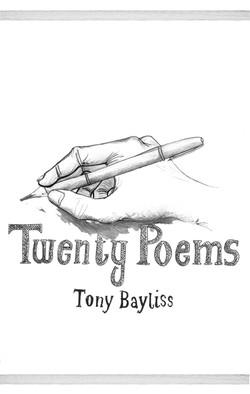 Twenty Poems by Tony Bayliss