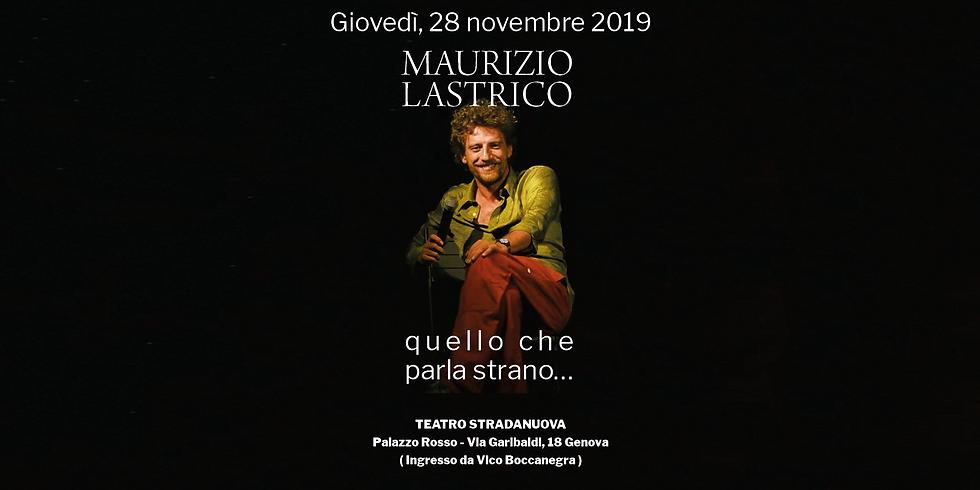 """Maurizio Lastrico in """"Quello che parla strano"""" - Spettacolo teatrale"""