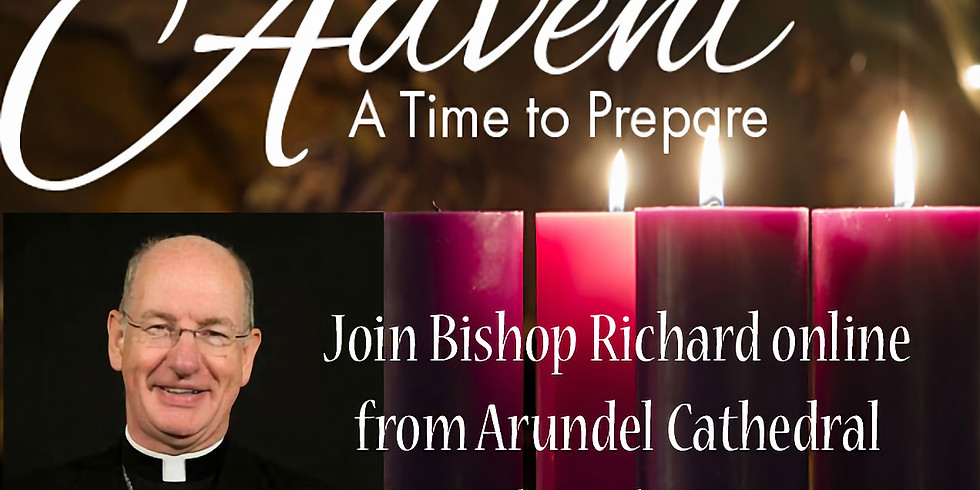 Join Bishop Richard online from Arundel Cathedral this Advent