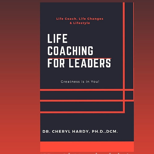 Life Coaching for Leaders (Digital Copy)  Dr. Hardy
