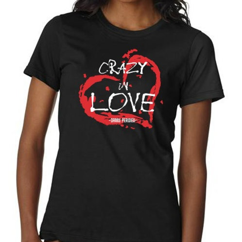 """""""Crazy In Love"""" T Shirt"""