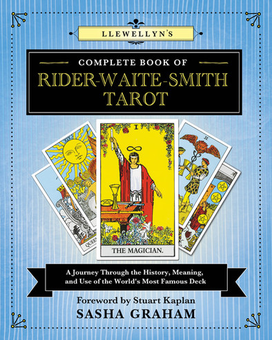 lewellyn's Complete Book of the Rider-Waite-Smith Tarot: A Journey Through the History, Meaning, and Use of the World's Most Famous Deck (Llewellyn's Complete Book Series, 12)