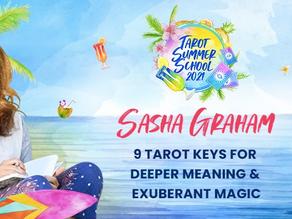 Tarot Summer School 2021 is back and I'm sharing 9 Tarot Keys for Deeper Meaning & Exuberant Magic