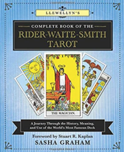 Llewellyn's Complete Book of the Rider-Waite-Smith Tarot: A Journey Through the History, Meaning, and Use of the World's Most Famous Deck (Llewellyn's Complete Book Series (12)