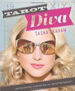 Tarot Diva: Ignite Your Intuition Glamourize Your Life Unleash Your Fabulousity!