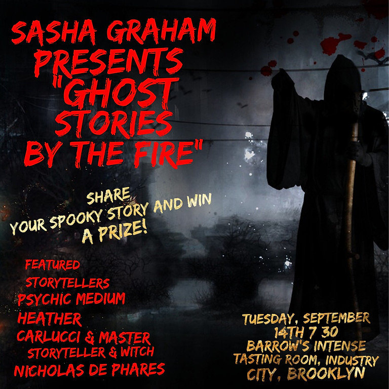 """Sasha Graham Presents: """"Ghost Stories By the Fire"""""""