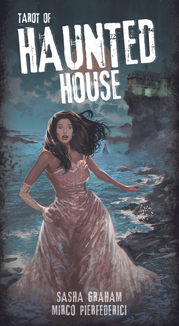 Tarot of the Haunted House by Sasha Graham, illustrated by Mirco Pierfederici.