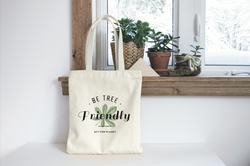 Tote bag Be tree friendly
