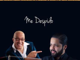 "Charly Hernandez Release New Single ""Me Despido"" featuring Osvaldo Roman"