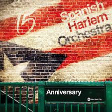 "Spanish Harlem Orchestra ""Aniversario"""