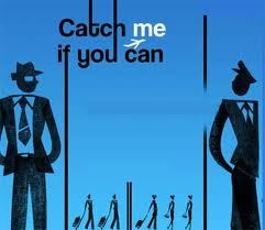 Catch me if you can - Life lessons