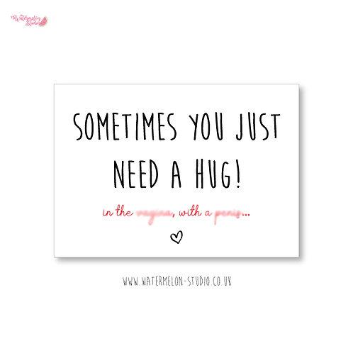 Naughty Valentines Card - Just need a hug