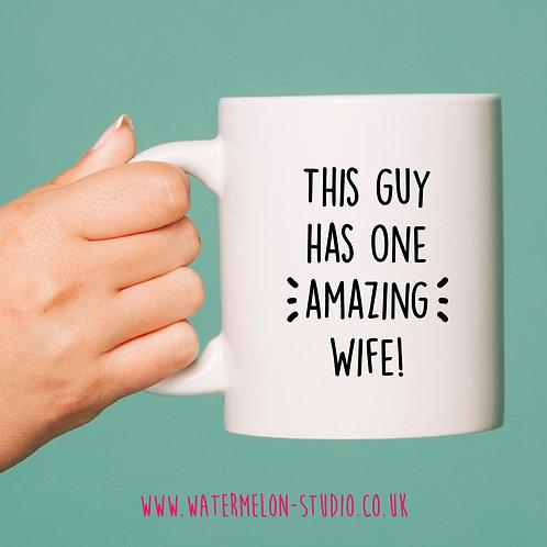 This guy has one amazing wife mug