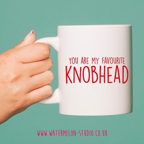 You are my favourite Knobhead - Mug