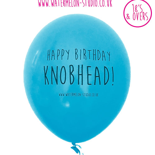 Happy Birthday Knobhead - Sky Blue