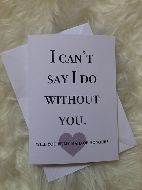 I can't say I do without you - Maid of Honour