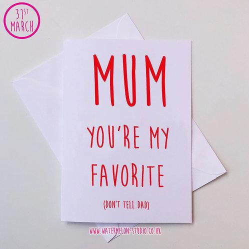 Mum you're my favorite