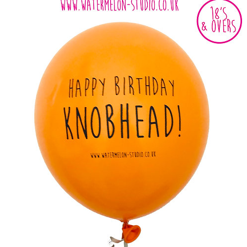 Happy Birthday Knobhead - Orange