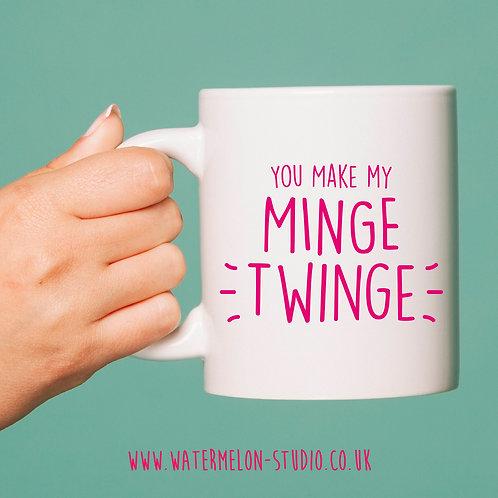 You make my minge twinge - Mug