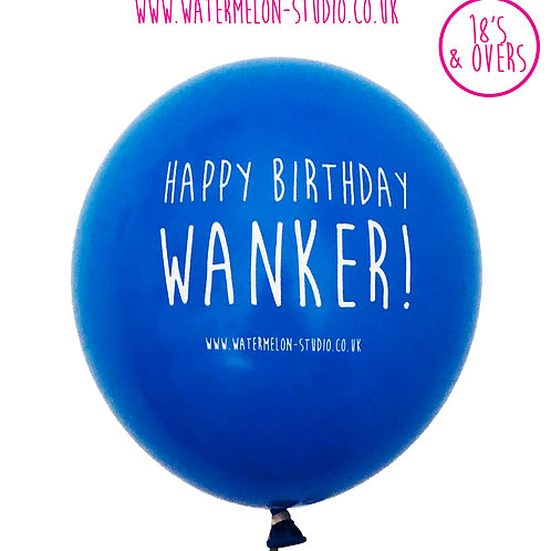 Happy Birthday Wanker - Blue