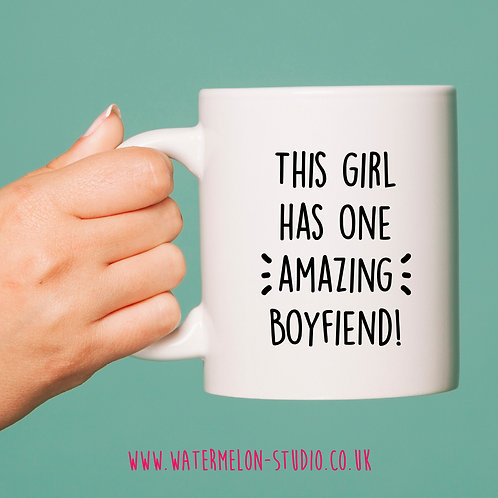 This girl has one amazing boyfriend mug