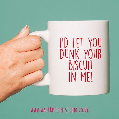 I'd let you dunk your biscuit on me! - Mug