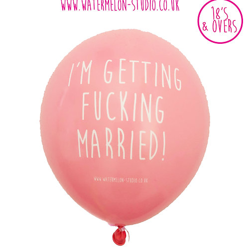 I'm getting fucking married - Light Pink