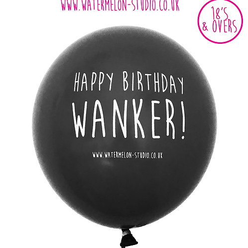 Happy Birthday Wanker - Black