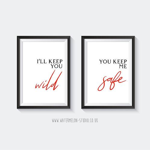 I'll keep you wild, you keep my safe - print set