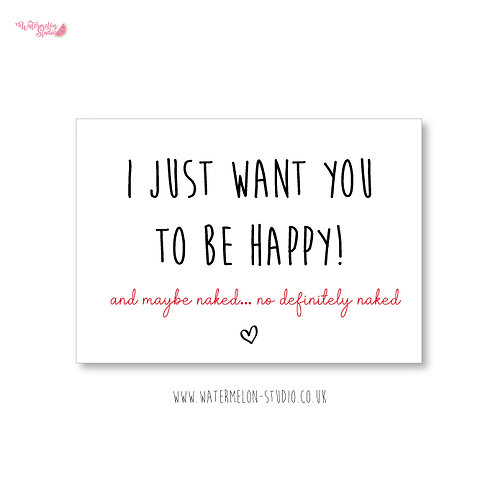 Naughty Valentines Card - Be happy