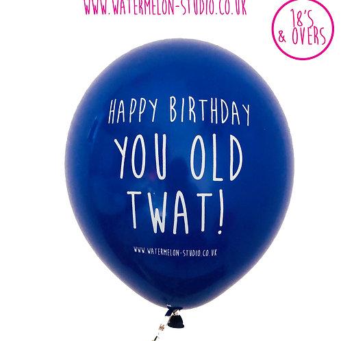 Happy Birthday You Old Twat - blue