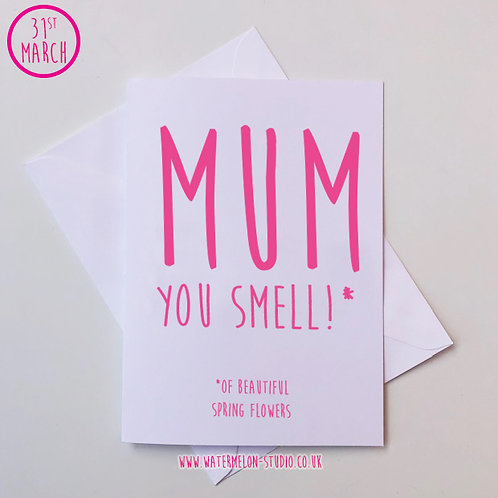 Mum you smell
