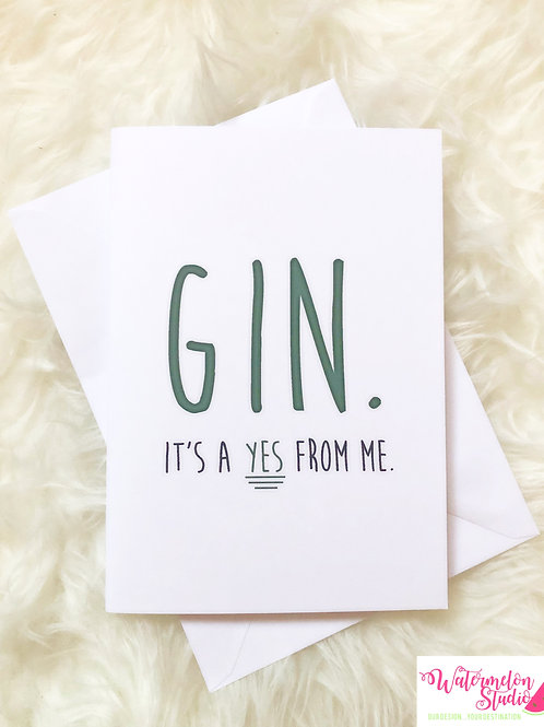 Gin it's a yes from me - card