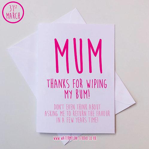Mum thanks for wiping my bum
