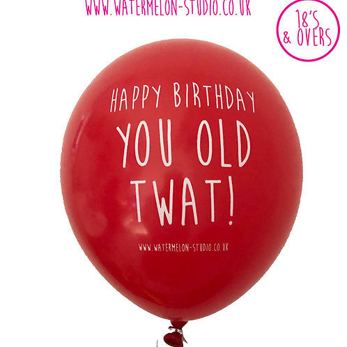 Happy Birthday You Old Twat - red