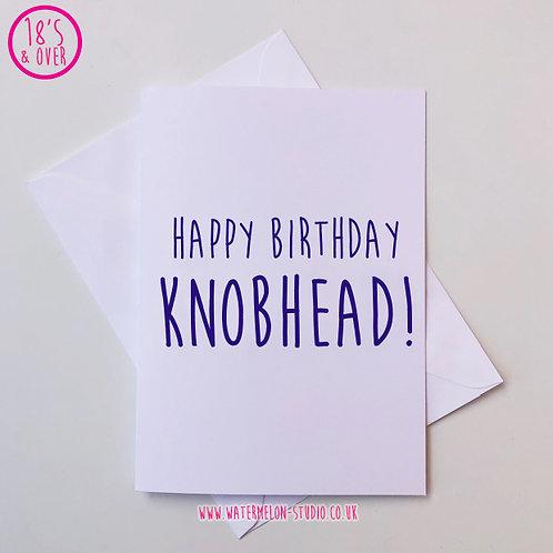 Happy birthday knobhead