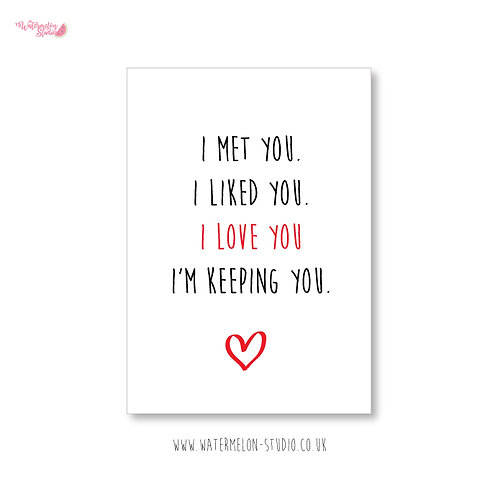 I love you - I'm keeping you - valentines card