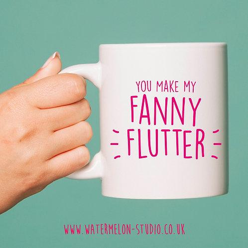 You make my fanny flutter - Mug