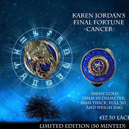 Karen Jordan's Final Fortune - Cancer - Limited Edition (50 minted)