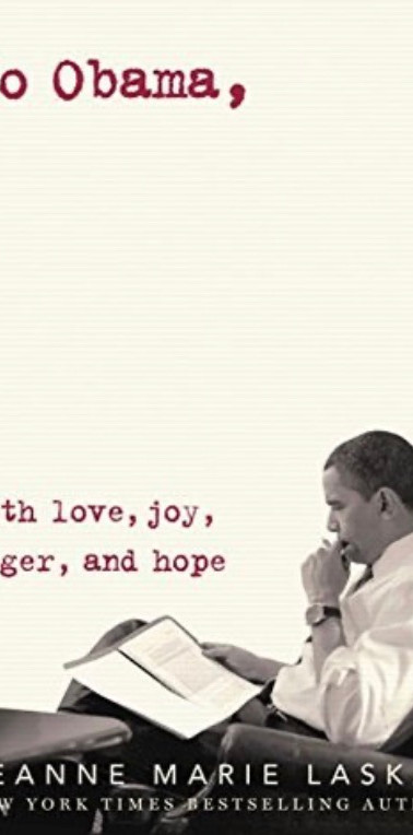 To Obama, With Love, Joy, Anger, and Hope
