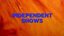 Independent Shows